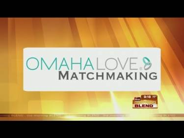Matchmaking omaha